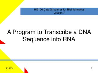 A Program to Transcribe a DNA Sequence into RNA