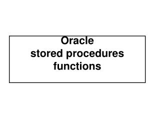 Oracle stored procedures functions