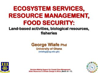 George Wiafe  Phd University of Ghana (wiafeg@ug.gh)