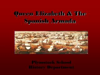Queen Elizabeth & The Spanish Armada