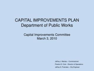 CAPITAL IMPROVEMENTS PLAN Department of Public Works Capital Improvements Committee  March 3, 2010