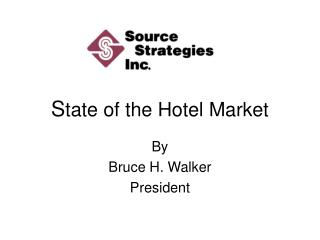 S tate of the Hotel Market