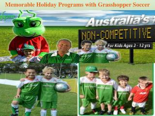 Memorable Holiday Programs with Grasshopper Soccer