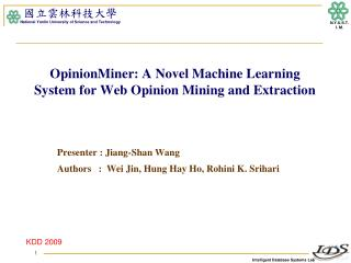 OpinionMiner: A Novel Machine Learning System for Web Opinion Mining and Extraction