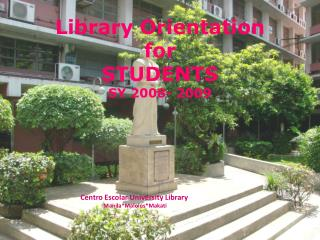 Library Orientation  for STUDENTS  SY 2008- 2009