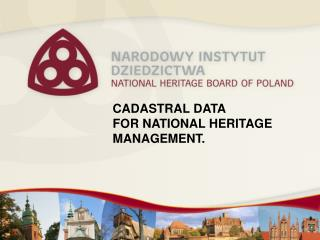 CADASTRAL DATA FOR NATIONAL HERITAGE MANAGEMENT.