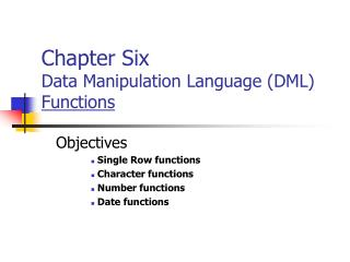 Chapter Six Data Manipulation Language (DML) Functions