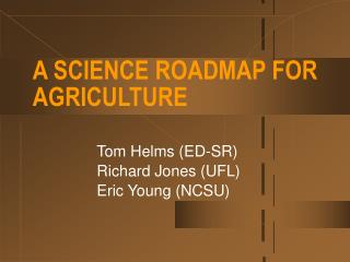 A SCIENCE ROADMAP FOR AGRICULTURE