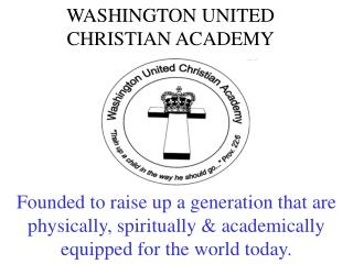 WASHINGTON UNITED CHRISTIAN ACADEMY