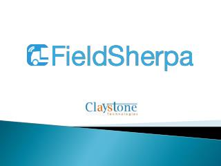 FieldSherpa - Mobile Field Service Software - Introduction And Workflow