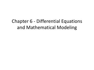 Chapter 6 - Differential Equations and Mathematical Modeling