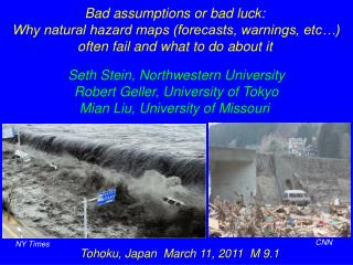 Bad assumptions or bad luck: Why natural hazard maps (forecasts, warnings, etc…)