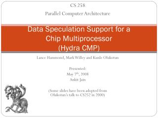 Data Speculation Support for a  Chip Multiprocessor (Hydra CMP)