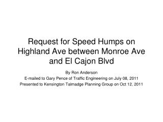 Request for Speed Humps on Highland Ave between Monroe Ave and El Cajon Blvd