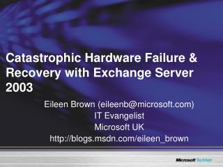 Catastrophic Hardware Failure & Recovery with Exchange Server 2003
