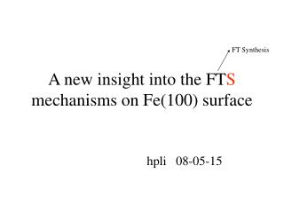 A new insight into the FT S  mechanisms on Fe(100) surface
