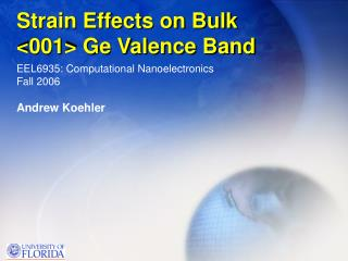 Strain Effects on Bulk <001> Ge Valence Band