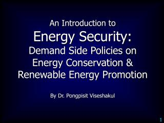 An Introduction to Energy Security: Demand Side Policies on Energy Conservation &