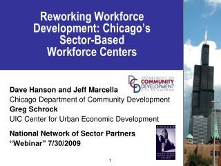 Reworking Workforce Development: Chicago's Sector-Based Workforce Centers