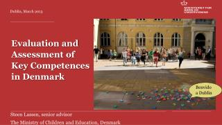 Evaluation and  Assessment  of  Key Competences in Denmark