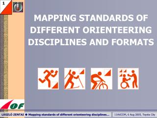 MAPPING STANDARD S OF DIFFERENT  ORIENTEERING  DISCIPLINES AND FORMATS