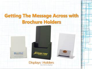 Getting The Message Across With Brochure Holders