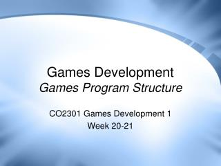 Games Development Games Program Structure