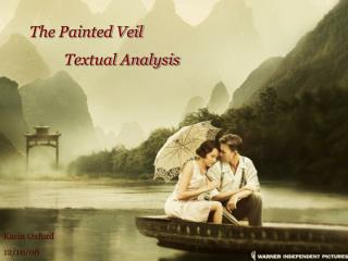 The Painted Veil 	Textual Analysis
