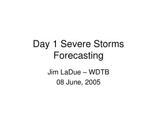 Day 1 Severe Storms Forecasting