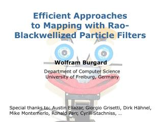 Efficient Approaches  to Mapping with Rao-Blackwellized Particle Filters