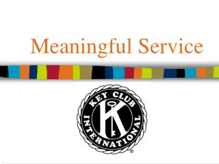 Meaningful Service