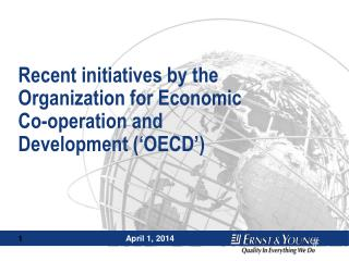 Recent initiatives by the Organization for Economic  Co-operation and Development ('OECD')