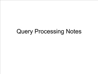 Query Processing Notes