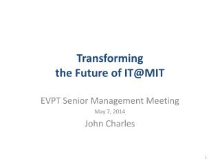 Transforming the Future of IT@MIT