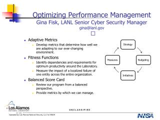 Optimizing Performance Management Gina Fisk, LANL Senior Cyber Security Manager gina@lanl