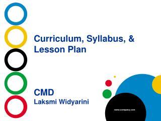 Curriculum, Syllabus, & Lesson Plan CMD Laksmi Widyarini