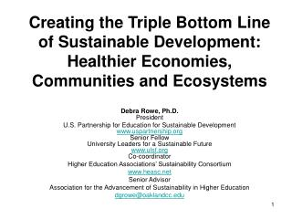 Creating the Triple Bottom Line of Sustainable Development: Healthier Economies, Communities and Ecosystems