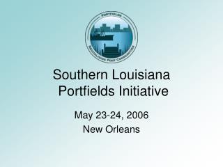 Southern Louisiana Portfields Initiative