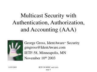 George Gross, IdentAware ™ Security gmgross@IdentAware IETF-58, Minneapolis, MN