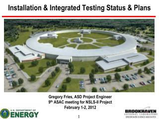 Installation & Integrated Testing Status & Plans