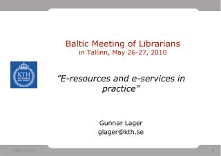 Baltic Meeting of Librarians in Tallinn, May 26-27, 2010