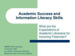 Academic Success and Information Literacy Skills