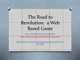 The Road to Revolution:  a Web Based Game