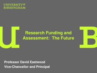 Research Funding and Assessment:  The Future