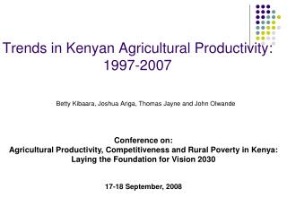 Trends in Kenyan Agricultural Productivity:  1997-2007