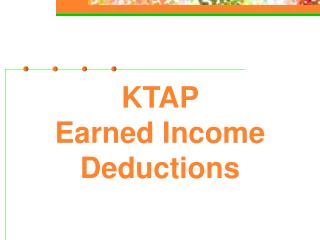 KTAP  Earned Income Deductions
