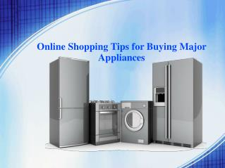 Online Shopping Tips for Buying Major Appliances