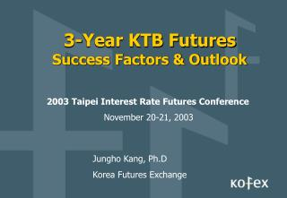 3-Year KTB Futures Success Factors & Outlook
