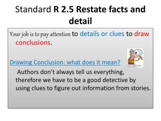 Standard R 2.5 Restate facts and detail