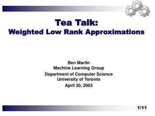 Tea Talk: Weighted Low Rank Approximations